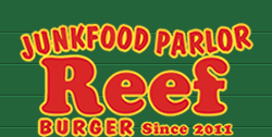 JUNKFOOD PARLOR Reef BURGER Since 2011